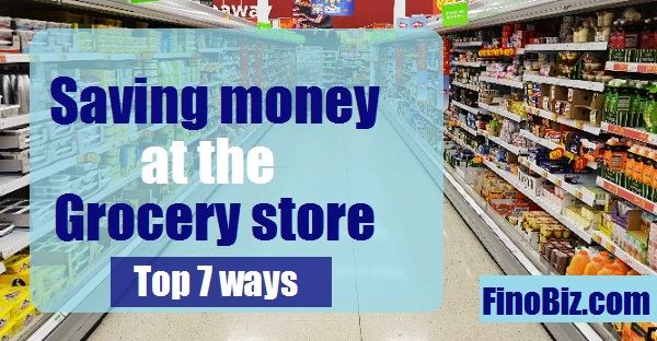saving money at the grocery store top 7 ways,